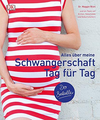 Alles über meine Schwangerschaft Tag für Tag: Der Bestseller